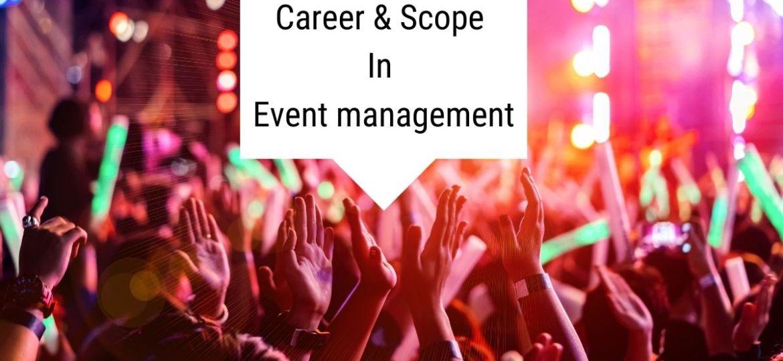 Career & Scope In Event management